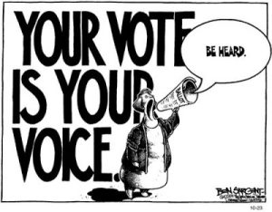 "cartoon image saying ""your vote is your voice - be heard"" by Ben Sargent"